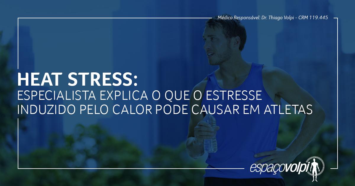 Heat stress: especialista explica o que o estresse induzido pelo calor pode causar em atletas