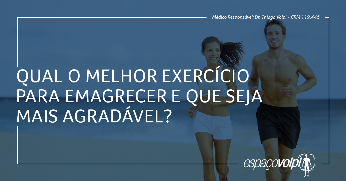 Qual o melhor exercício para emagrecer e que seja mais agradável?